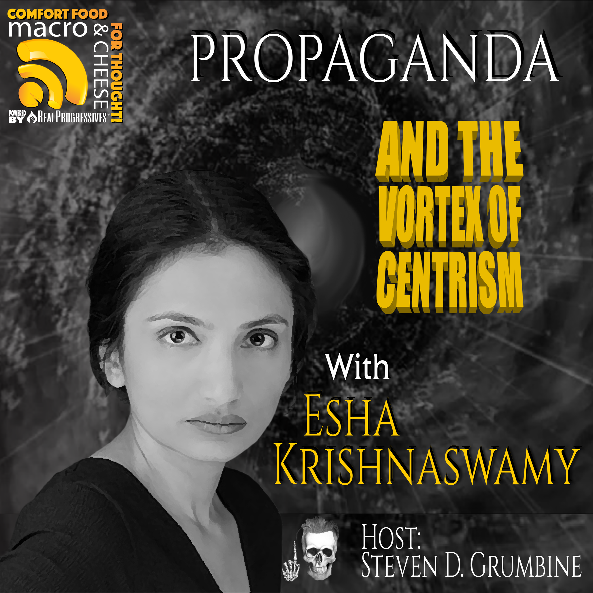 Propaganda and the Vortex of Centrism with Esha Krishnaswamy