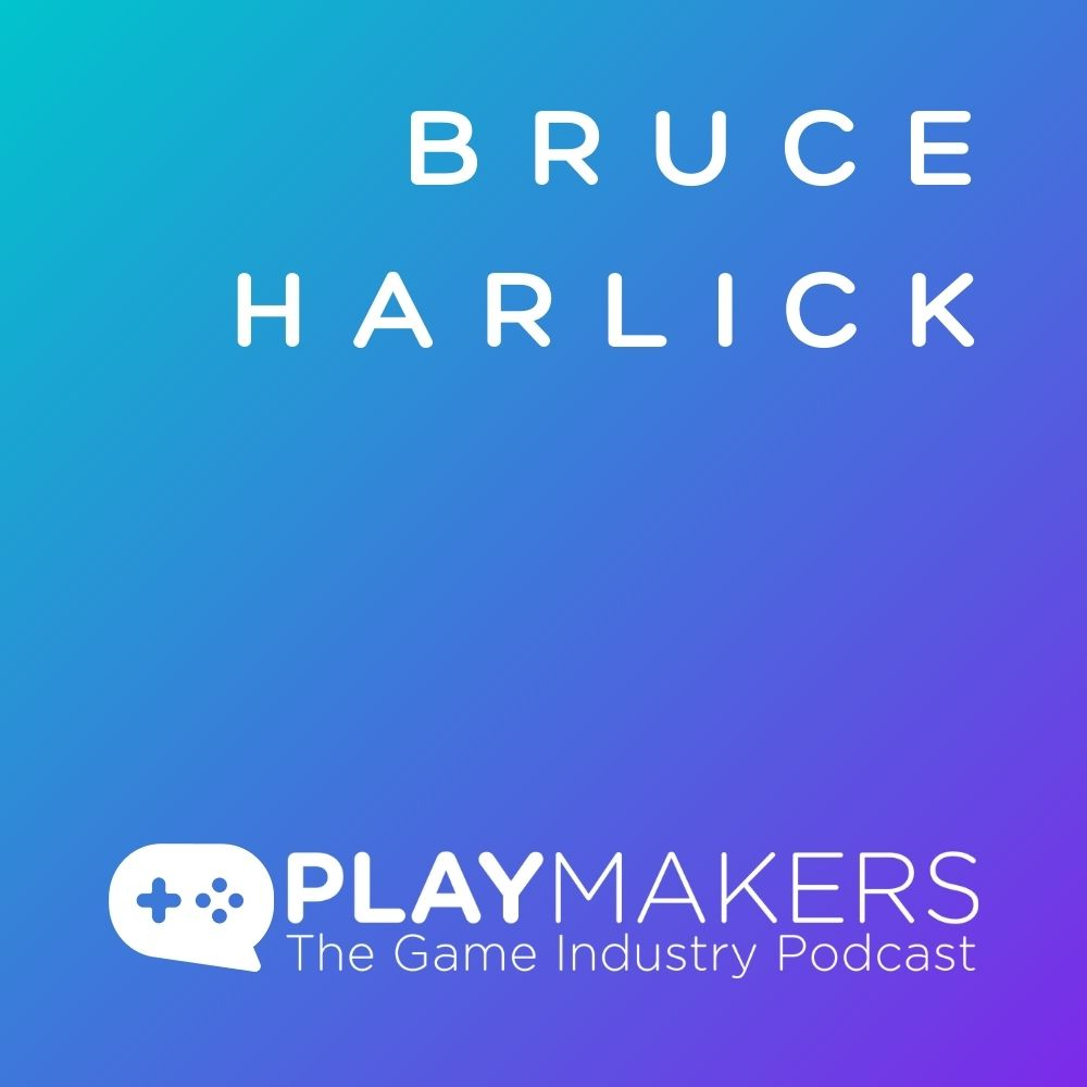From Table Tops to Live Ops, with Bruce Harlick
