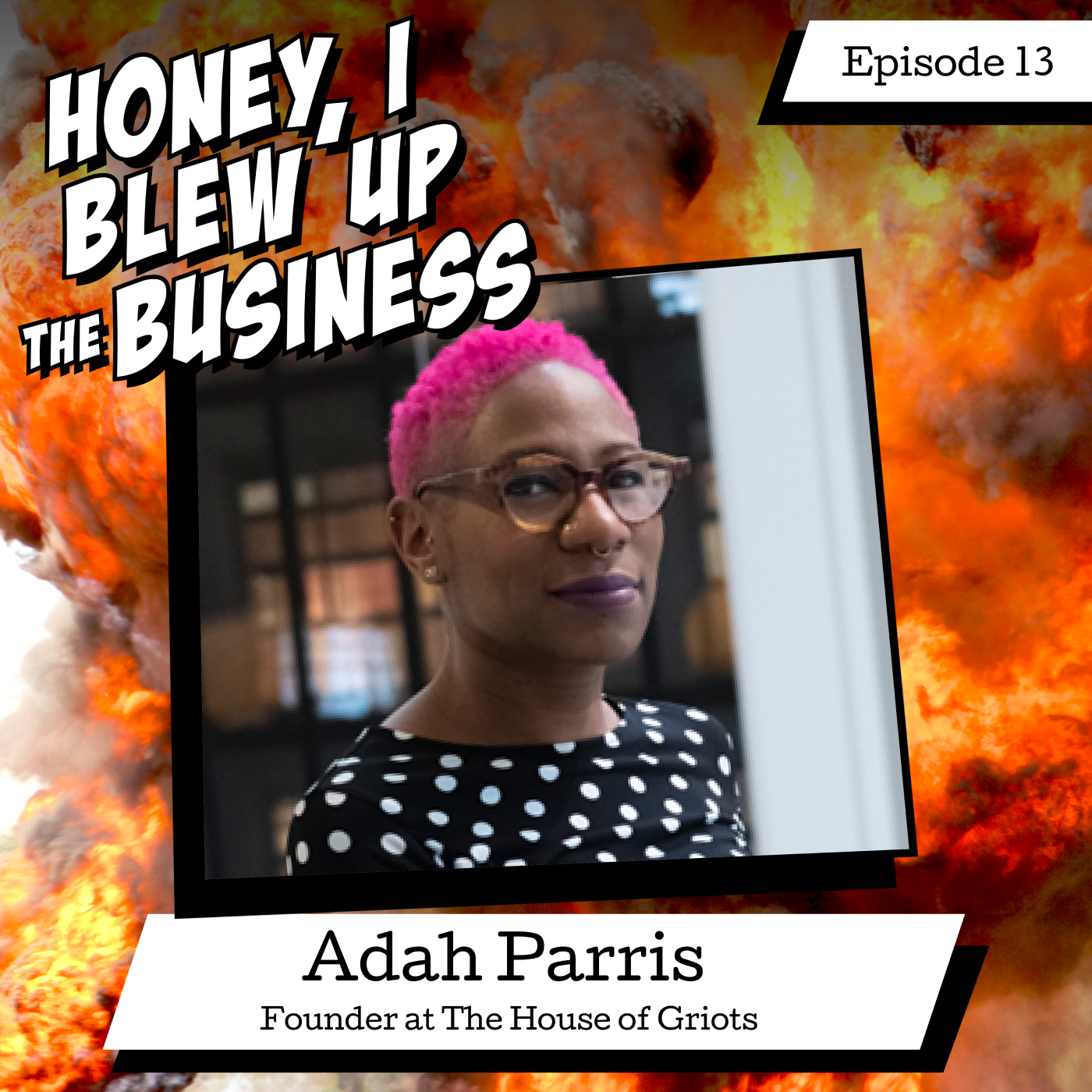 In this episode of Honey I Blew Up The Business, Dan is joined by Adah Parris, an entrepreneur and artist. We talk about reinventing our careers...but