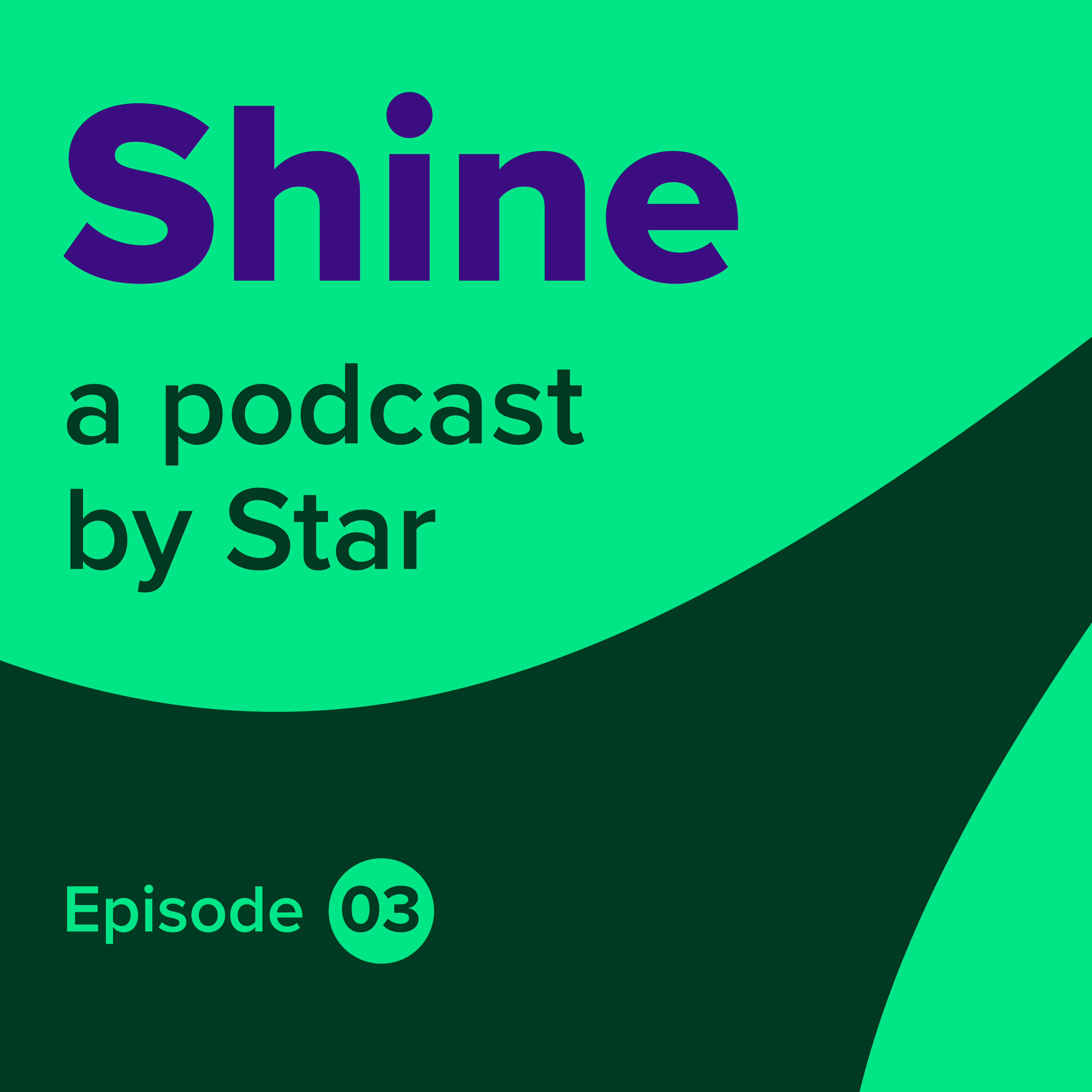 Shine: a podcast by Star