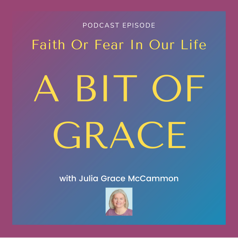 Faith Or Fear In Our Life