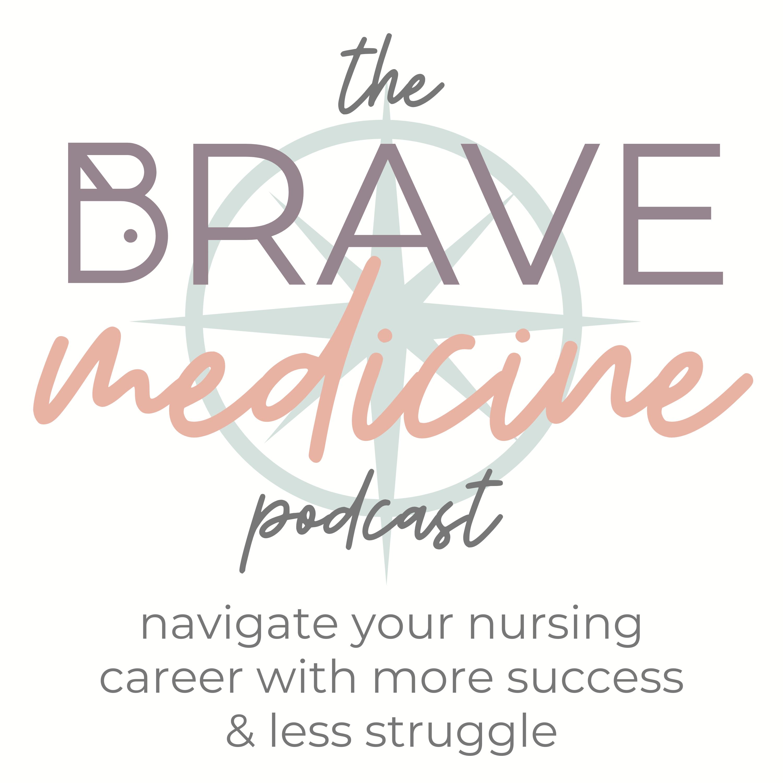 Brave Medicine: Navigating a career in nursing
