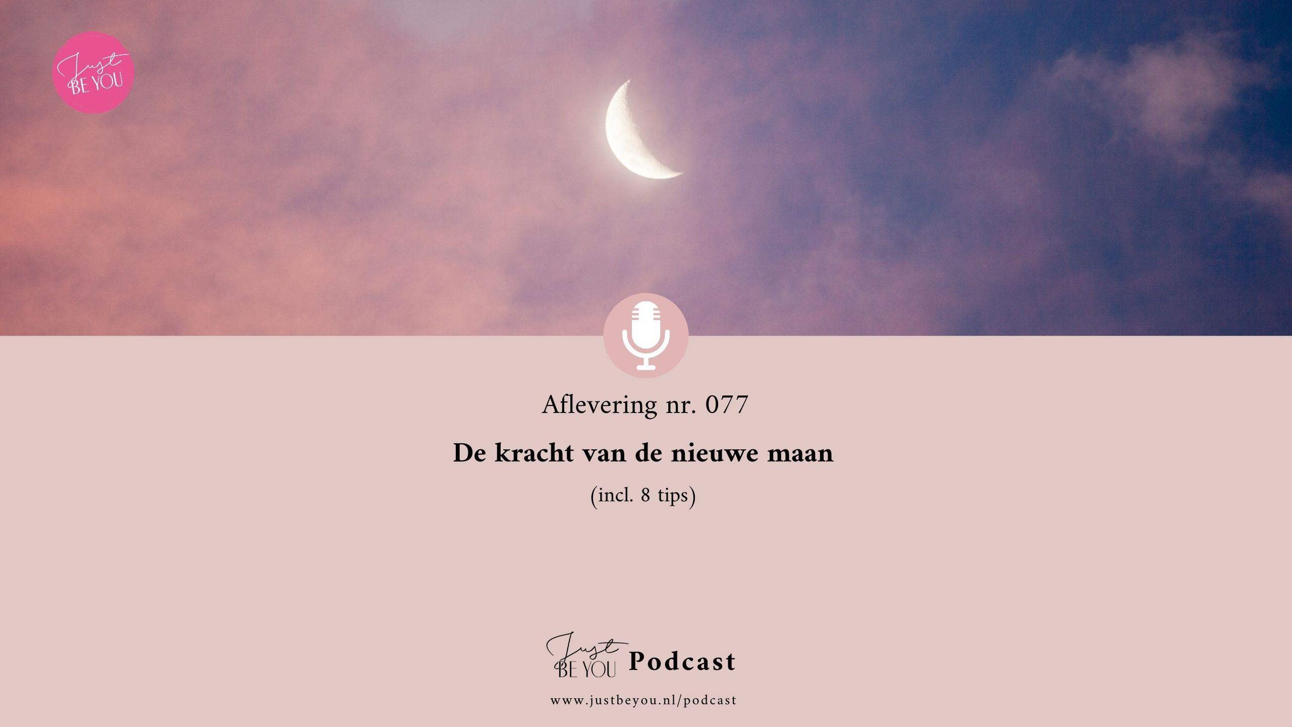 077 - De kracht van de nieuwe maan (incl. 8 tips)